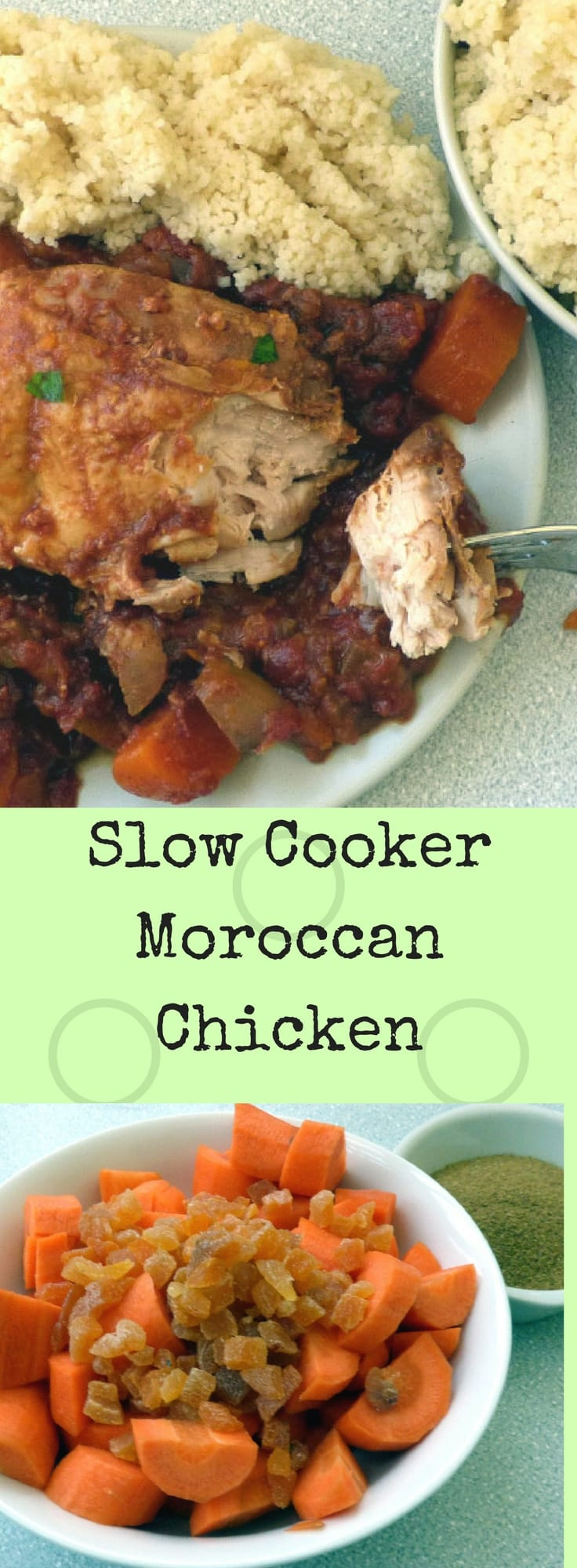 slow cooker moroccan chicken collage with text 'slow cooker moroccan chicken' and photo of carrots, cumin and chopped dried apricots